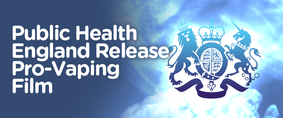 Public Health England Release New Pro-Vaping Film