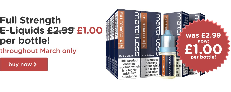 Full Strength E-Liquids only £1.00 per bottle